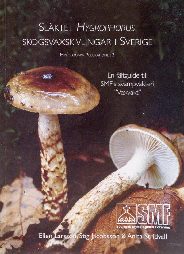 Släktet Hygrophorus, skogsvaxskivlingar i Sverige